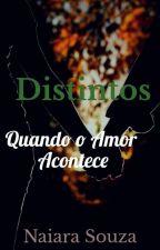 Distintos  by NaiaraSouza231