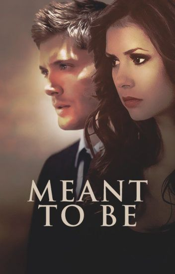 Meant To Be {1} (Dean Winchester)