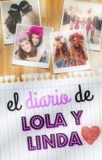 El Diario de Lola y Linda by iQuetaekxok