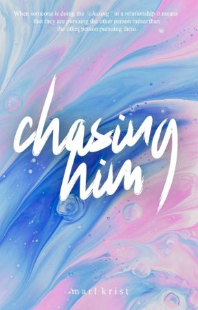 Chasing Him  by unknown_krist