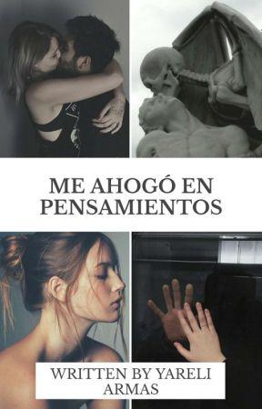 Me Ahogo En Mis Pensamientos.® by YareArmas