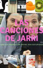 Las Canciones de Jarri (Larry Stylinson) by anamariacastellanos7