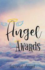 Ángel Awards 2018 [CERRADO] by EditorialAngel