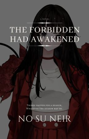The Forbidden Had Awaken by Lacelex