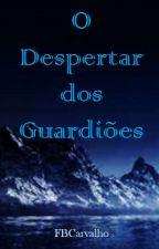 Guardiões - O Despertar by FagnerCarvalhoRM