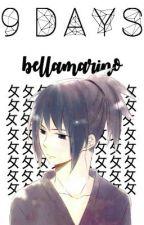 〩「9 days」〩 by bellaamarino