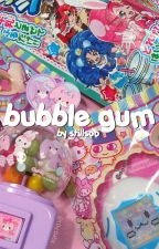 Bubble Gum by stillsoo