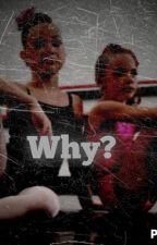 Why? (Dance Moms FF) by LiveLoveDancerGurls