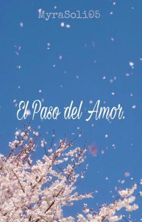 El Paso del Amor. by MyraSoli05
