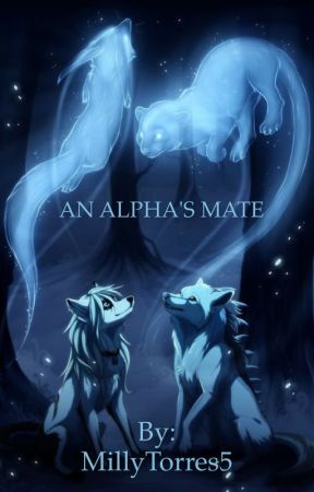 AN ALPHA'S MATE by MillyTorres5