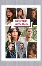 DANGEROUS | OWEN GRADY  by lilyroses95