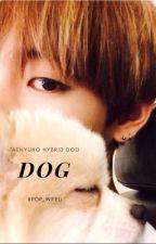 Dog : Kim Taehyung by kpop_wifeu