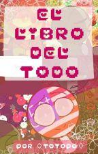 ( ͡° ͜ʖ ͡°) EL LIBRO DEL TODO AL CHILE ( ͡° ͜ʖ ͡°) [PORTADA SIENDO RENOVADA] by 8Totopo8