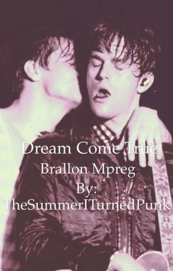 Dream Come True (Brallon Mpreg {Sequel to I Did It Again})