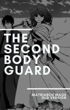 The Second Body Guard by MatriarchMage