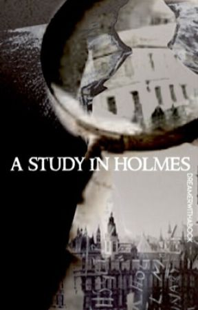 A Study In Holmes(A Sheryll Holmes Novel) by Dreamerwithabook