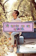 Mi novio es un narco (CameronDallas y tu) by its_white