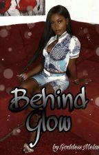 Behind Glow by GoddessMelanin