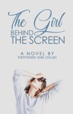 The Girl Behind The Screen by thesydnee