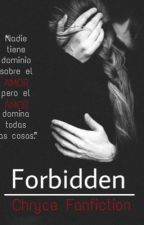 Forbidden - Chryce Fanfiction  by mayale96