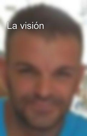 La visión by Gesusito6