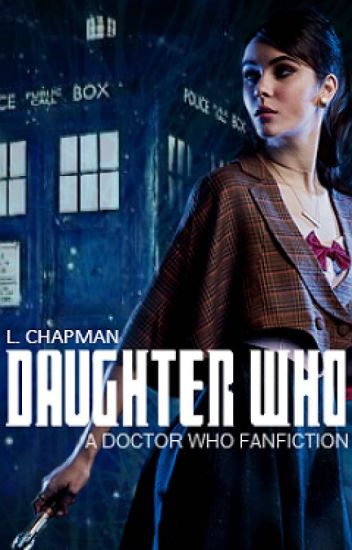 Daughter Who || Doctor Who Fanfiction
