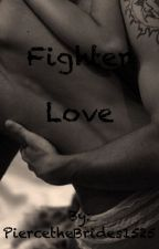 Fighter Love by PiercetheBrides1525