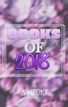 Books Of 2018. by iVyisnotOk