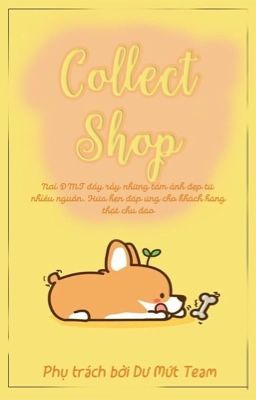 Đọc truyện COLLECT SHOP - |Dư Mứt Team|