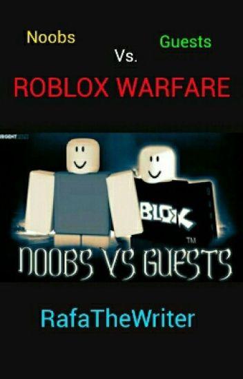 Noobs Vs Guest Roblox Warfare Raphael Moratalla Wattpad