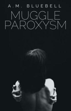 Muggle Paroxysm | 💥 by PinkCottonClouds