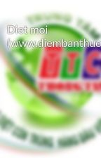 Diet moi (www.diembanthuocdietmoi.com) by dietmoithongtin