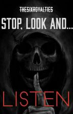 Stop, Look And Listen by TheSixRoyalties