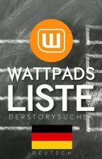 Wattpads Liste by DerStorySucher