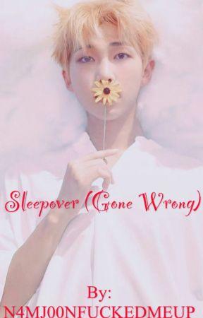 Sleepover (Gone Wrong) by N4MJ00NFUCKEDMEUP