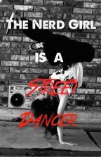 The Nerd Girl Is a Street Dancer by emerita_giselle
