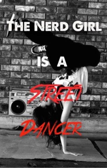 The Nerd Girl Is a Street Dancer