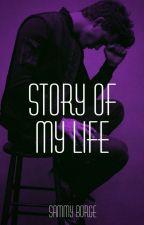Story of my life by sammy_the_killer