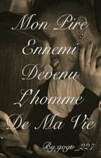 Mon Pire Ennemi Devenu L'homme De Ma Vie by gogo_227
