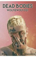 "Dead bodies (Sequel to ""Babe, im already dead) by wolfiewolf2121"