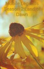 Mobile Legends Season 2:Land of Dawn by ElloMarcello