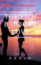The Rich Bad Boy's Love (Love a Hundredfold) by darnellij