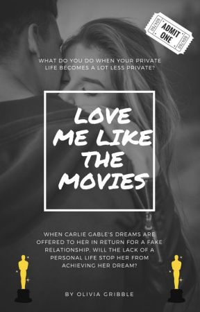 Love Me Like The Movies by Gribbs17