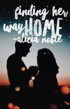 Finding Her Way Home -Updating Regularly by AliciaNoble