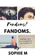 Fandoms? Fandoms. by MentallyNotThere