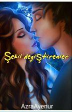 ŞEKİL DEGİŞTİRENLER by AzraAyenur