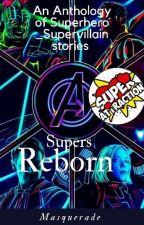 SUPERS REBORN  by Shreya_VA