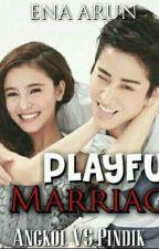 PLAYFUL MARRIAGE by EnaArun
