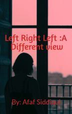 Left Right Left : A different view . by ZindagiKeRang