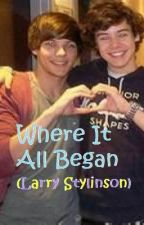 Where It All Began (Larry Stylinson) by Louismustachio